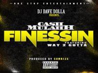 Cash Mulahh ft. Way 2 Gutta – Finessin |Prod. by Sunrize|