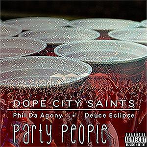 Dope City Saints ft. Phil Da Agony & Deuce Eclipse - Party People
