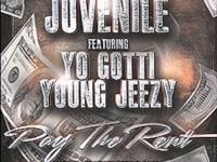 Juvenile ft. Young Jeezy & Yo Gotti – Pay The Rent
