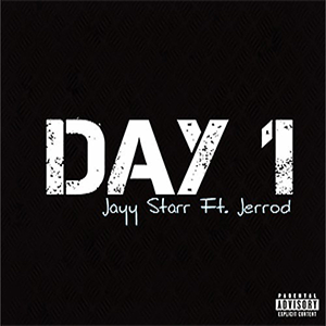 Jayy Starr ft. Jerrod – Day 1 |Prod. by Marvel Hitz|