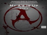 Murdah Baby ft. Computa, Lil Mouse & Tek – My A's Is Up |Remix|