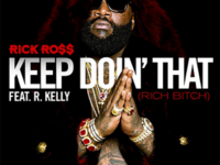 Rick Ross ft. R Kelly – Keep Doin' That (Rich Bitch)